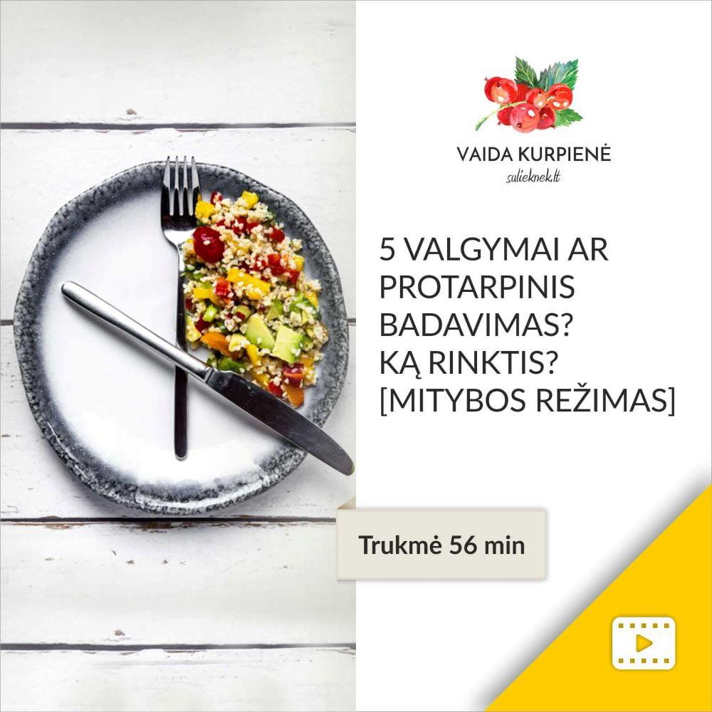 5 valgymai ar protarpinis badavimas